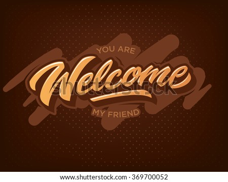 You are welcome my friend hand lettering premium vector illustration - stock vector