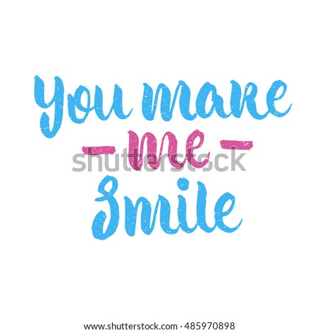 Quotes You Make Me Smile Best You Make Me Smile Quote Ink Stock Vector 485970898  Shutterstock