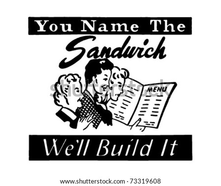 You Name The Sandwich - Retro Ad Art Banner - stock vector