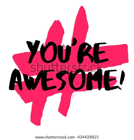 youre awesome brush lettering vector illustration stock vector rh shutterstock com you are awesome clip art dog you are awesome clip art free