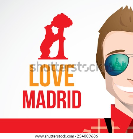 Young smiling man tourist wearing aviator sunglasses with reflection of city skyline. Composition with words I love Madrid and Statue of the Bear and the Strawberry bush as touristic concept - stock vector