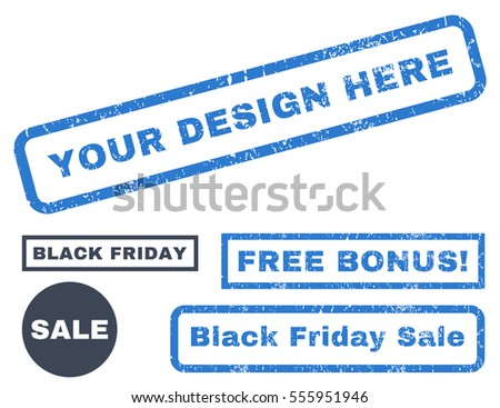 Your Design Here rubber seal stamp watermark with additional design elements for Black Friday sales. Vector smooth blue emblems.