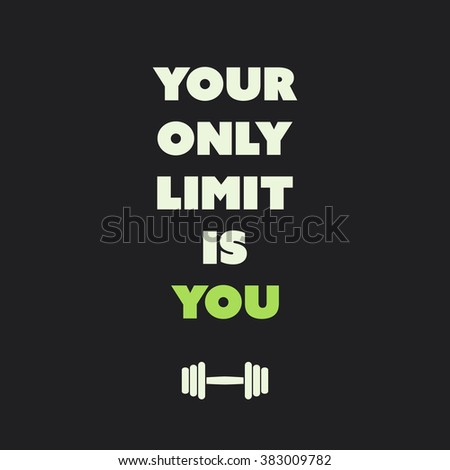 Your Only Limit Is You. - Inspirational Quote, Slogan, Saying on an Abstract Black Background - stock vector