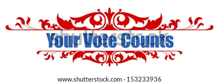 your vote counts - decorative banner text vector - stock vector