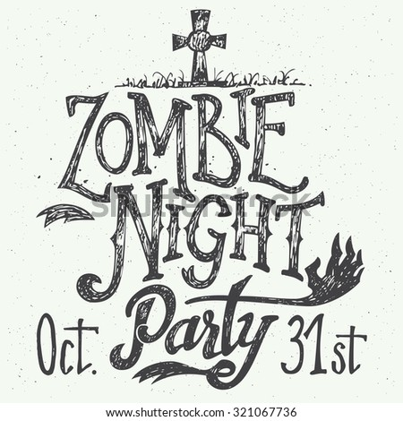 Zombie night party. Halloween holiday poster with hand-drawn typography design - stock vector